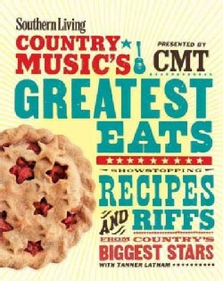 Southern Living Country Music's Greatest Eats: Showstopping Recipes and Riffs from Country's Biggest Stars (Paperback)