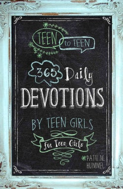 Teen to Teen: 365 Daily Devotions by Teen Girls for Teen Girls (Hardcover)