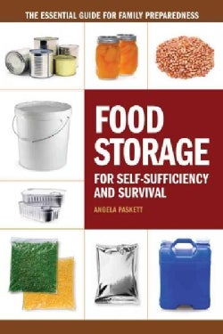 Food Storage for Self-sufficiency and Survival: The Essential Guide for Family Preparedness (Paperback)