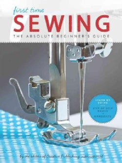 First Time Sewing: The Absolute Beginner's Guide (Paperback)