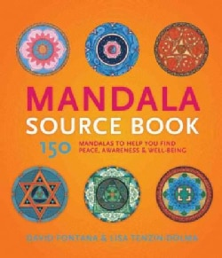 Mandala Source Book: 150 Mandalas to Help You Find Peace, Awareness, and Well-being (Paperback)
