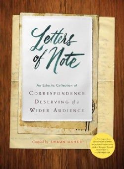 Letters of Note: An Eclectic Collection of Correspondence Deserving of a Wider Audience (Hardcover)