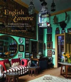 English Eccentric: A celebration of imaginative, intriguing and stylish interiors (Hardcover)