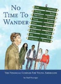 No Time to Wander: The Financial Compass for Young Americans (Paperback)
