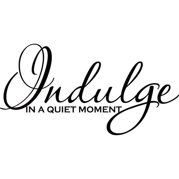 Design on Style 'Indulge in a quiet moment' Vinyl Art Quote
