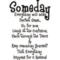 Someday everything will make perfect sense...' Vinyl Art Quote
