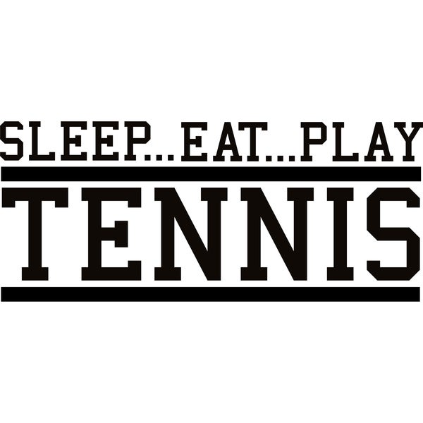 Design on Style SLEEP...EAT...PLAY TENNIS' Vinyl Art Quote
