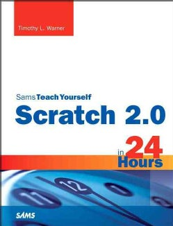 Sams Teach Yourself Scratch 2.0 in 24 Hours (Paperback)
