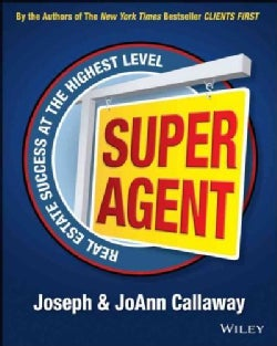 Super Agent: Real Estate Success at the Highest Level (Paperback)
