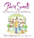 Paris Sweets: Great Desserts from the City's Best Pastry Shops (Hardcover)