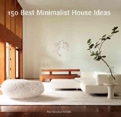 150 Best Minimalist House Ideas (Hardcover)