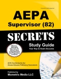 Aepa Supervisor (82) Secrets Study Guide: Aepa Test Review for the Arizona Educator Proficiency Assessments (Paperback)