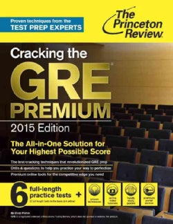 The Princeton Review Cracking the Gre Premium 2015: 6 Full-lentgh Practice Tests (Paperback)