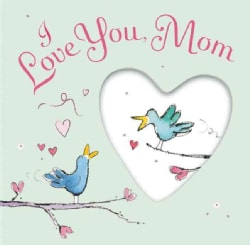 I Love You, Mom (Hardcover)