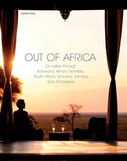 Out of Africa: On Safari Through Botswana,kenya,namibia,south Africa,tanzania,zambia and Zimbabwe (Hardcover)