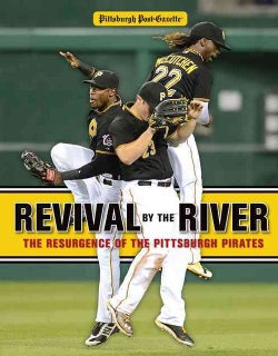 Revival by the River: The Resurgence of the Pittsburgh Pirates (Paperback)
