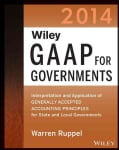 Wiley Gaap for Governments 2014: Interpretation and Application of Generally Accepted Accounting Principles for S... (Paperback)