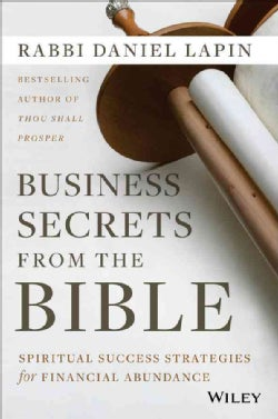 Business Secrets from the Bible Spiritua: Spiritual Success Strategies for Financial Abundance (Hardcover)