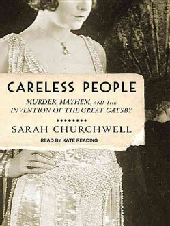 Careless People: Murder, Mayhem, and the Invention of the Great Gatsby (CD-Audio)