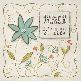 Happiness is a way of Life Print