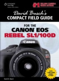 David Busch's Compact Field Guide for the Canon Eos Rebel Sl1/100d (Paperback)
