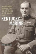 Kentucky Marine: Major General Logan Feland and the Making of the Modern USMC (Hardcover)