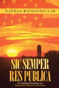 Sic Semper Res Publica: The Political Ramblings of a Disgruntled Midwestern Teenager (Hardcover)