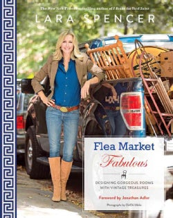 Flea Market Fabulous: Designing Gorgeous Rooms With Vintage Treasures (Paperback)