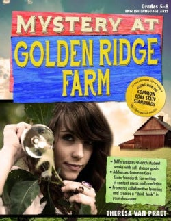 Mystery at Golden Ridge Farm: An Interdisciplinary Problem-Based Learning Unit / Grades 5-8, English Language Arts (Paperback)