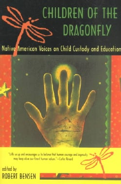 Children of the Dragonfly: Native American Voices on Child Custody and Education (Paperback)