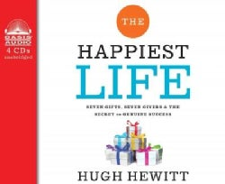 The Happiest Life: Seven Gifts, Seven Givers & the Secret to Genuine Success (CD-Audio)