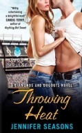 Throwing Heat: A Diamonds and Dugouts Novel (Paperback)