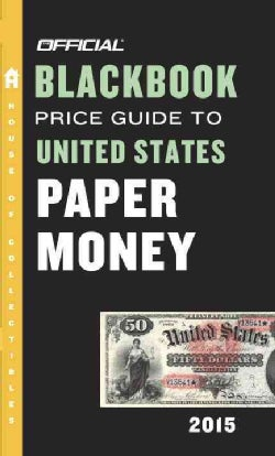 Official 2015 Blackbook Price Guide to United States Paper Money (Paperback)