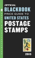 The Official Blackbook Price Guide to United States Postage Stamps 2015 (Paperback)