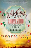 Whistling Past the Graveyard (Paperback)