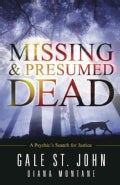 Missing & Presumed Dead: A Psychic's Search for Justice (Paperback)