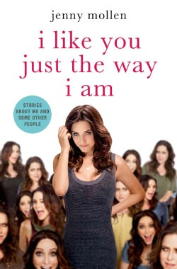 I Like You Just the Way I Am: Stories About Me and Some Other People (Hardcover)