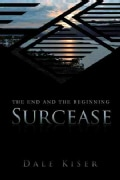 Surcease: The End and the Beginning (Hardcover)