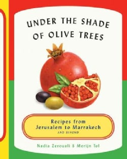 Under the Shade of Olive Trees: Recipes from Jerusalem to Marrakech and Beyond (Hardcover)