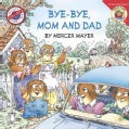 Bye-bye, Mom and Dad (Paperback)