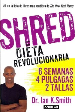 Shred: Una dieta revolucionaria / The Revolutionary Diet (Paperback)