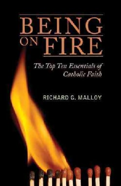 Being of Fire: The Top Ten Essentials of Catholic Faith (Paperback)