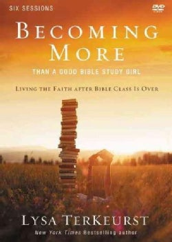 Becoming More Than a Good Bible Study Girl Study Pack: Living the Faith After Bible Class Is over