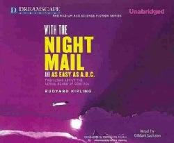 With the Night Mail and As Easy As A.B.C.: Two Yarns About the Aerial Board of Control (CD-Audio)