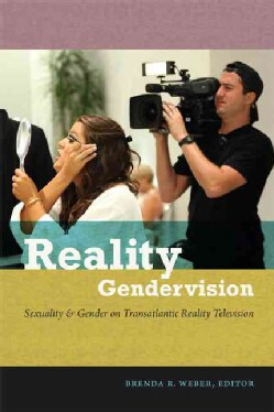 Reality Gendervision: Sexuality & Gender on Transatlantic Reality Television (Hardcover)