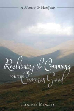 Reclaiming the Commons for the Common Good (Paperback)