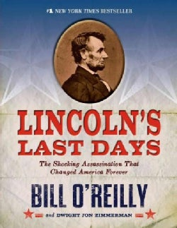 Lincoln's Last Days: The Shocking Assassination That Changed America Forever (Paperback)