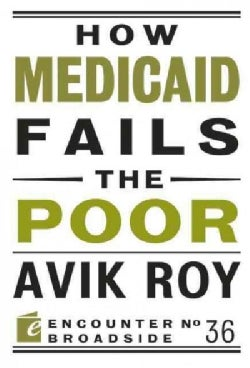 How Medicaid Fails the Poor (Paperback)