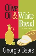 Olive Oil and White Bread (Paperback)