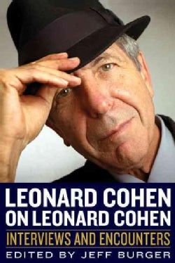 Leonard Cohen on Leonard Cohen: Interviews and Encounters (Hardcover)